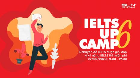 Đại hội IELTS – Up Camp 6 đã trở lại: Giải mã 6 chuyên đề IELTS và thi thử Miễn phí 4 kỹ năng.