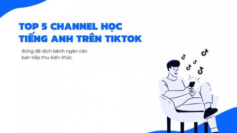 Top 5 channel học tiếng Anh trên Tiktok